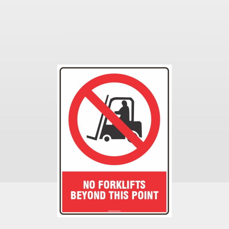 Prohibition No Forklifts Beyond This Point Sign