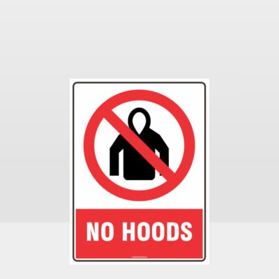 Prohibition No Hoods Sign