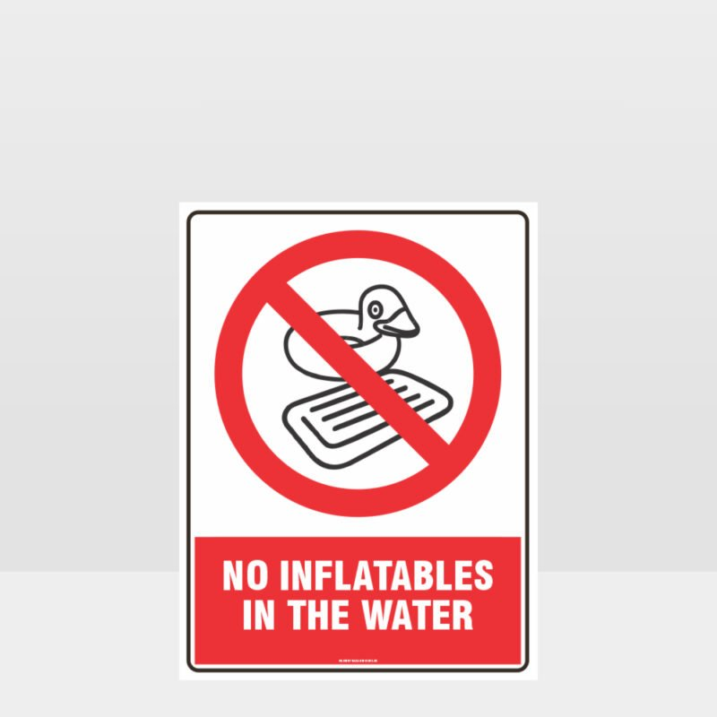 Prohibition No Inflatables In The Water Sign