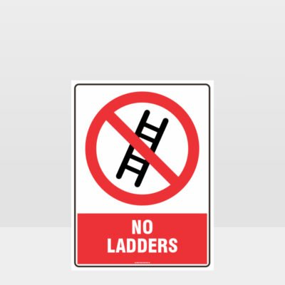 Prohibition No Ladders Sign