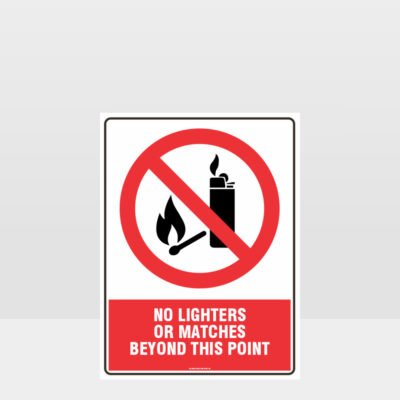 Prohibition No Lighters Or Matches Beyond This Point Sign