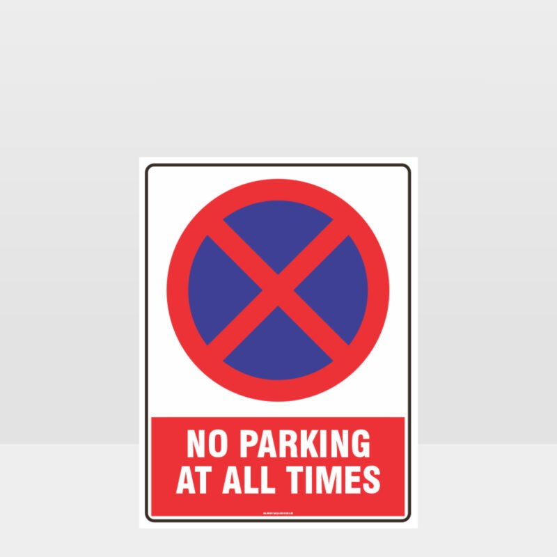 Prohibition No Parking At All Times Sign