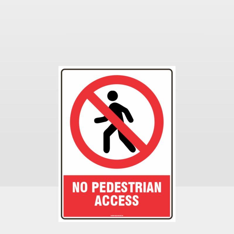 Prohibition No Pedestrian Access Sign