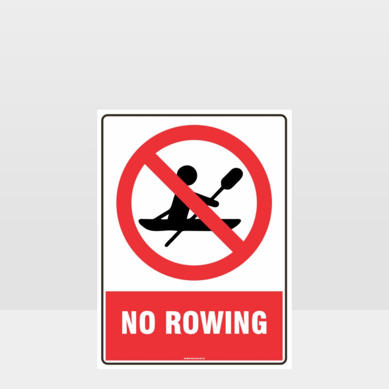 Prohibition No Rowing Sign