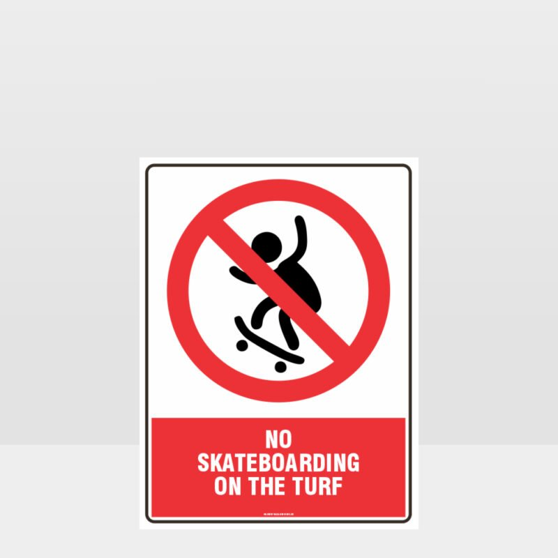 Prohibition No Skateboarding On The Turf Sign