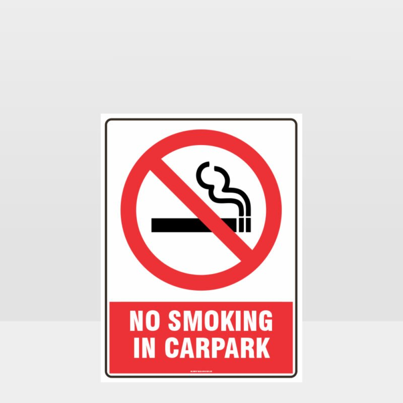 Prohibition No Smoking In Carpark Sign