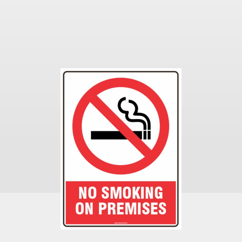 Prohibition No Smoking On Premises Sign