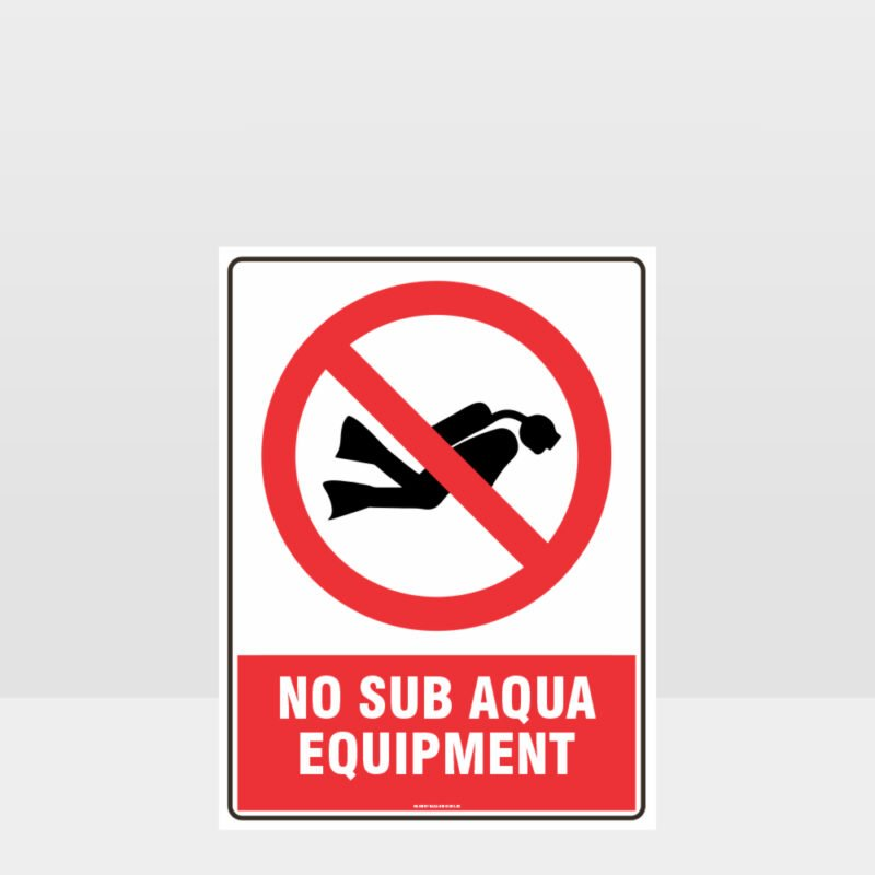 Prohibition No Sub Aqua Equipment Sign