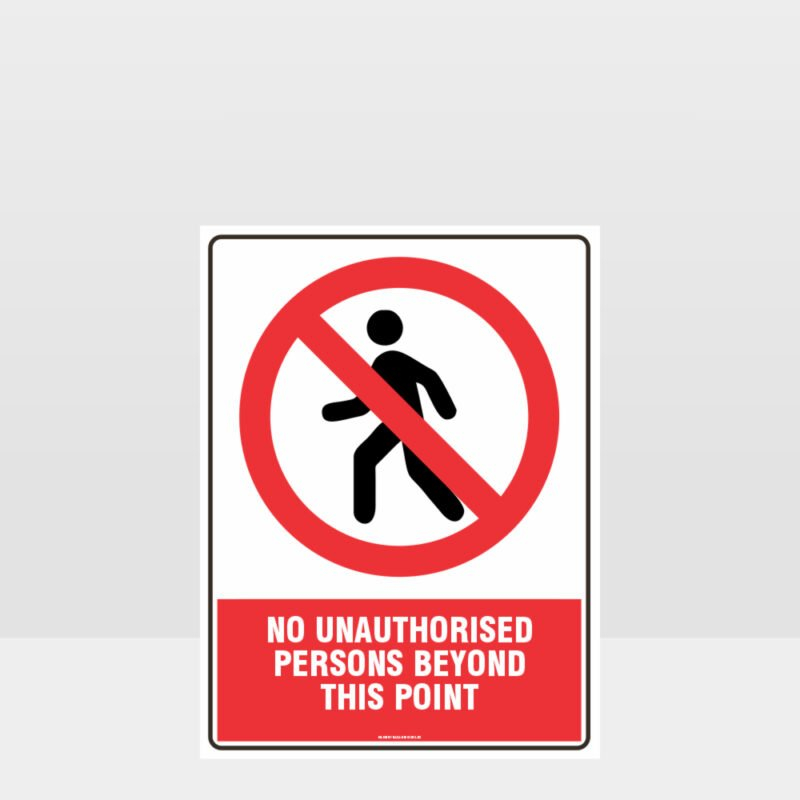 Prohibition No Unauthorised Persons Beyond This Point Sign