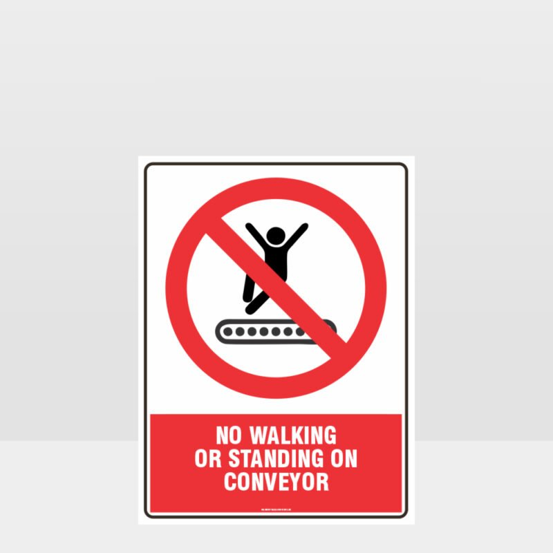 Prohibition No Walking Or Standing On Conveyor Sign