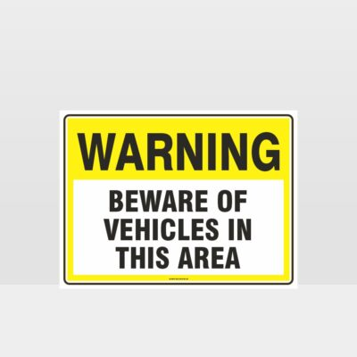 Warning Beware Of Vehicles In This Area Sign