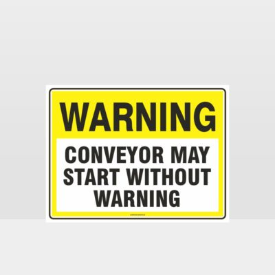 Warning Conveyor May Start Without Warning Sign