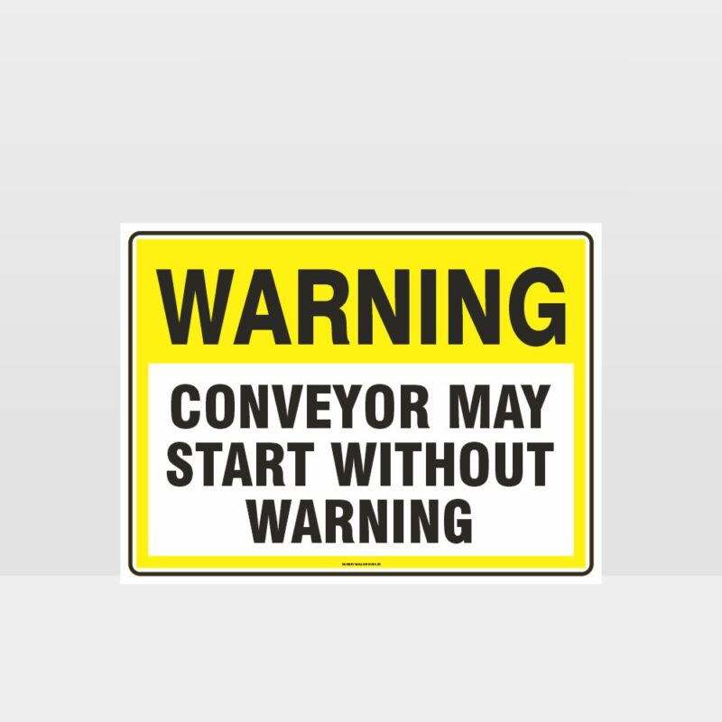 Warning Conveyor May Start Without Warning Sign