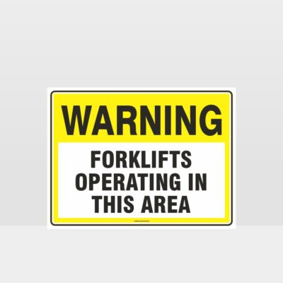 Warning Forklifts Operating In This Area Sign