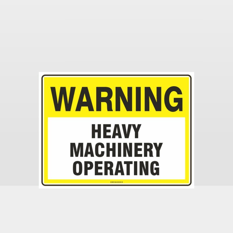 Warning Heavy Machinery Operating Sign