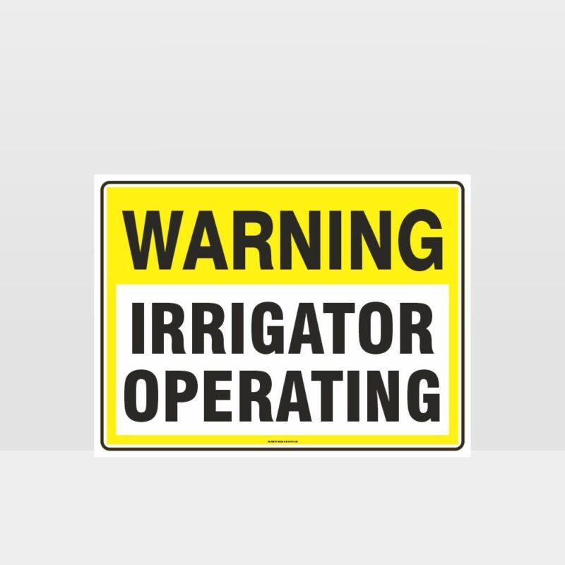 Warning Irrigator Operating Sign