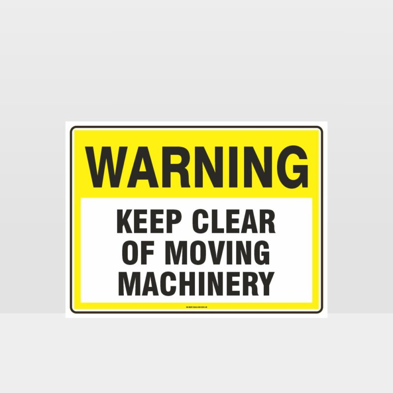 Warning Keep Clear Of Moving Machinery Sign