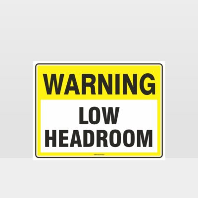 Warning Low Headroom Sign