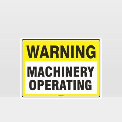 Warning Machinery Operating Sign