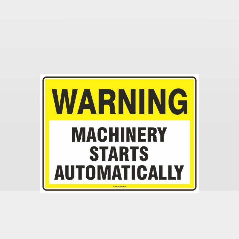 Warning Machinery Starts Automatically Sign