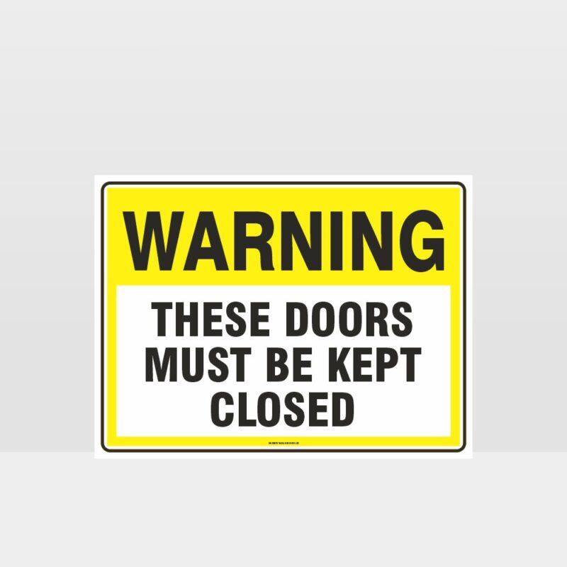 Warning Doors Must be Kept Closed Sign