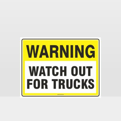 Warning Watch Out For Trucks Sign