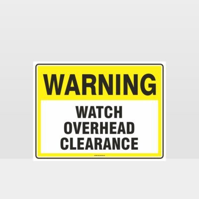 Warning Watch Overhead Clearance Sign