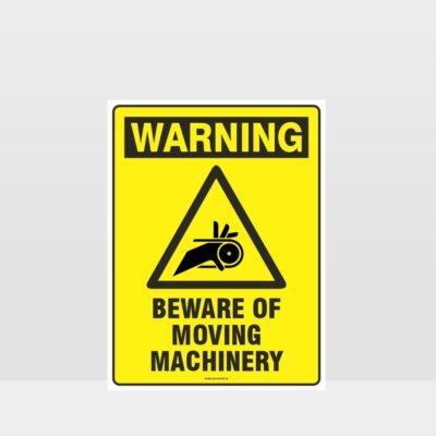 Warning Beware Of Moving Machinery Sign