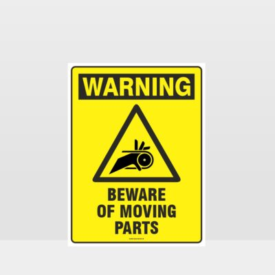 Warning Beware Of Moving Parts Sign