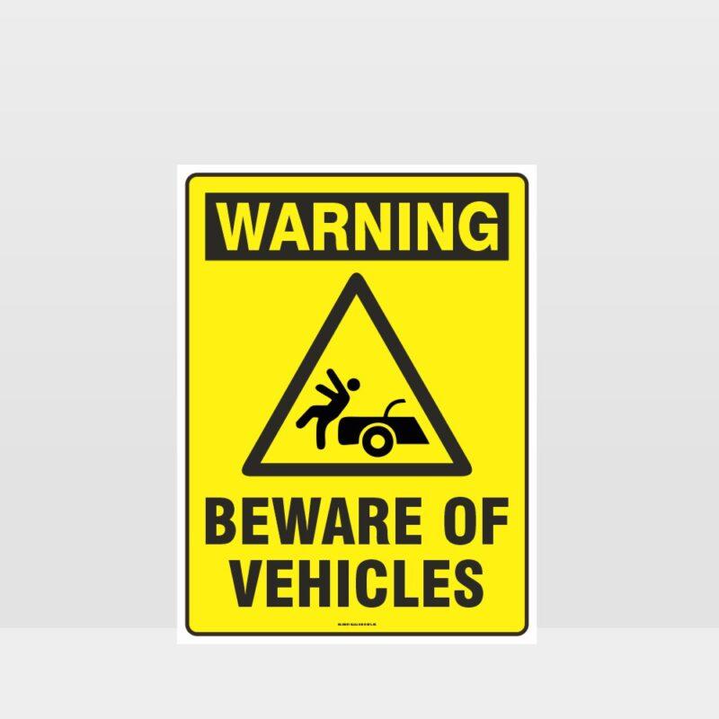 Warning Beware Of Vehicles Sign