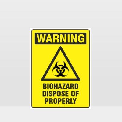 Warning Biohazard Dispose Of Properly Sign