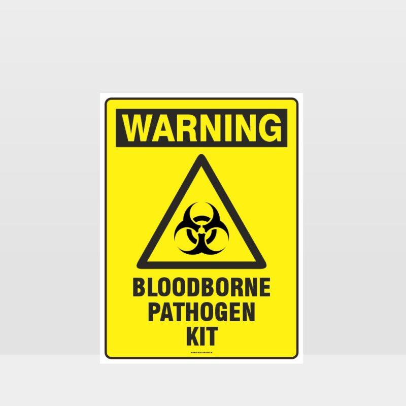 Warning Bloodborne Pathogen Kit Sign