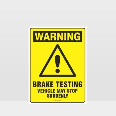 Warning Brake Testing Sign