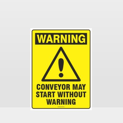 Warning Conveyor May Start Sign