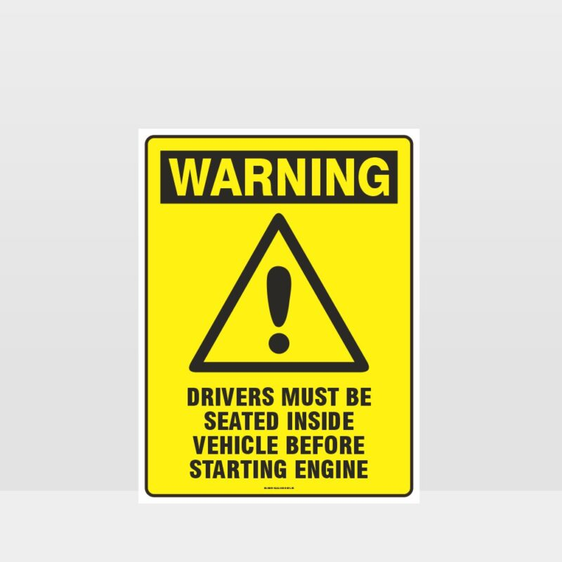 Warning Drivers Must Be Seated Sign