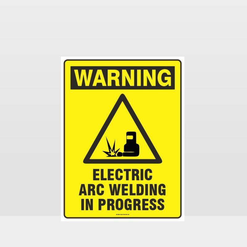 Warning Electric Arc Welding In Progress Sign