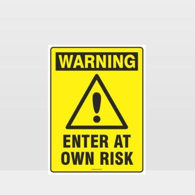 Warning Enter At Own Risk Sign