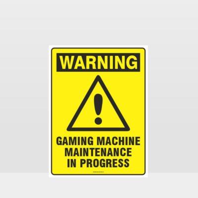 Warning Gaming Machine Maintenance Sign