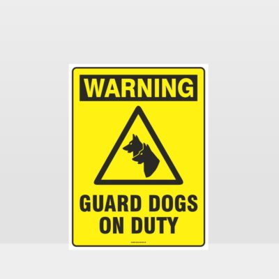 Warning Guard Dogs On Duty Sign
