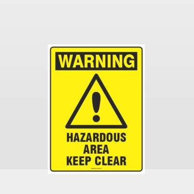 Warning Hazardous Area Keep Out Sign