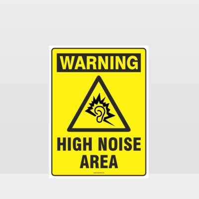 Warning High Noise Area Sign