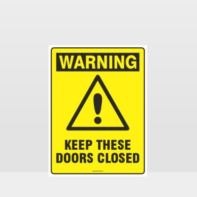 Warning Keep These Doors Closed Sign