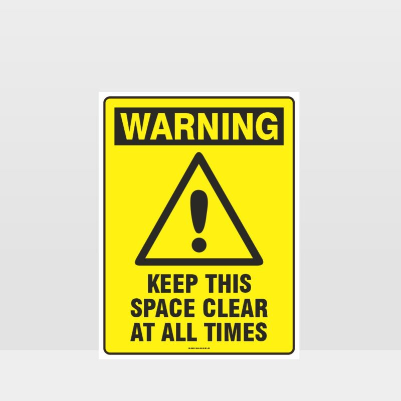 Warning Keep This Space Clear At All Times Sign
