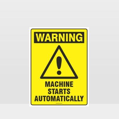 Warning Machine Starts Automatically Sign