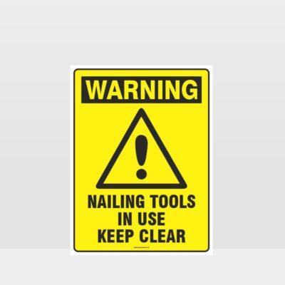 Warning Nailing Tools In Use