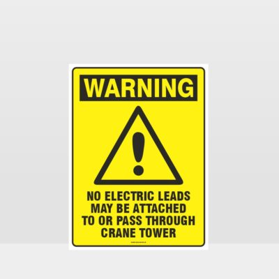 Warning No Electric Leads To Pass Through Crane Sign