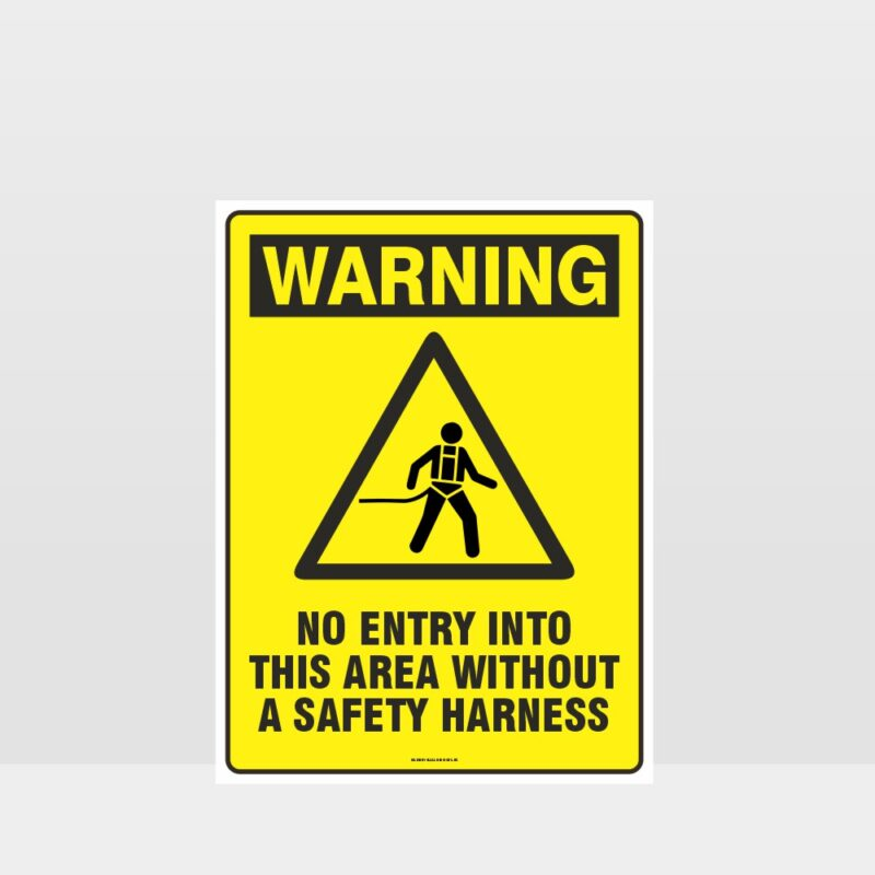 Warning No Entry Without Safety Harness Sign