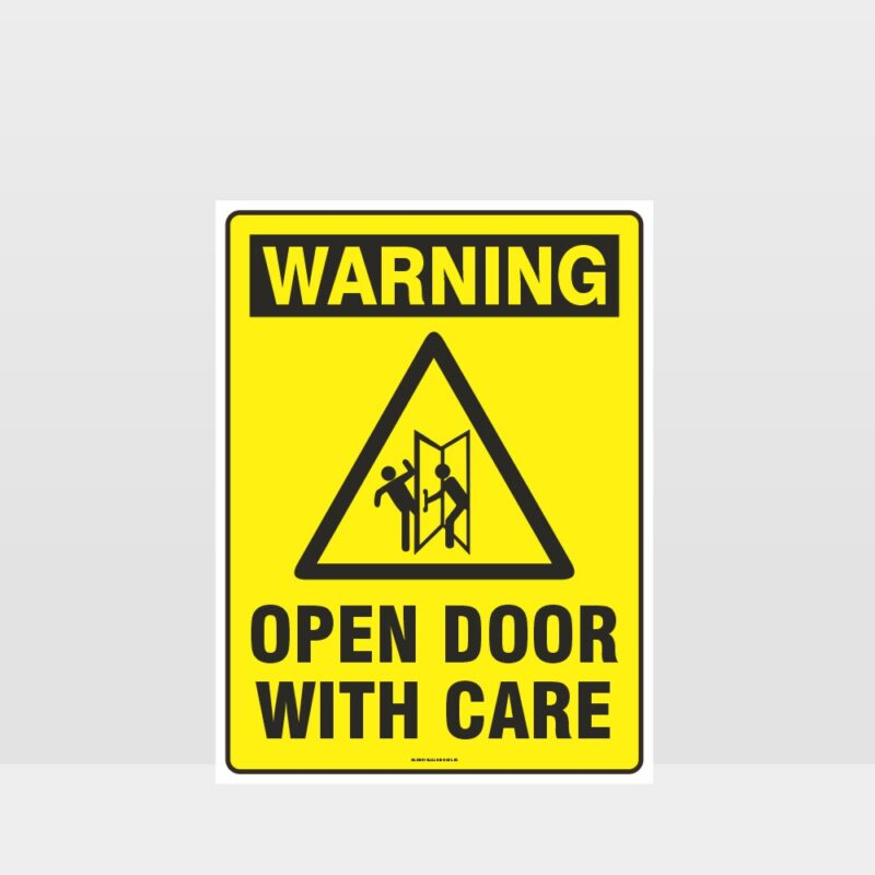 Warning Open Door With Care Sign