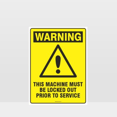 Warning Machine Must Be Locked Out Sign