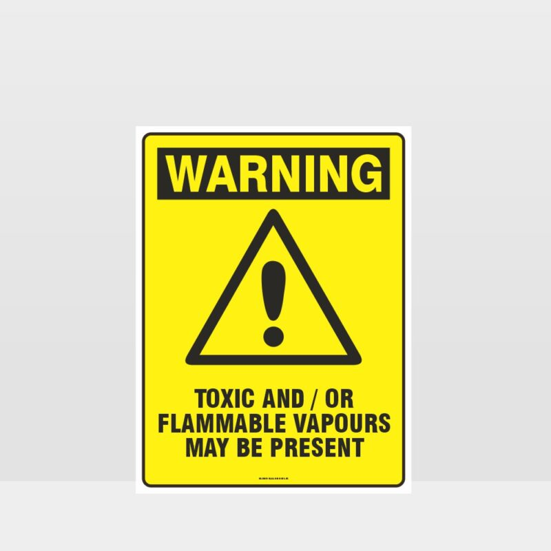 Warning Toxic And Flammable Vapours Present Sign